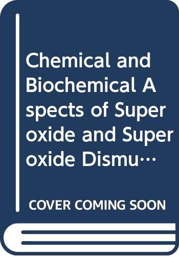 9780444004420: Chemical and Biochemical Aspects of Superoxide and Superoxide Dismutase: Symposium Proceedings (Developments in Biochemistry)