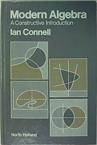 9780444006097: Modern Algebra: A Constructive Introduction