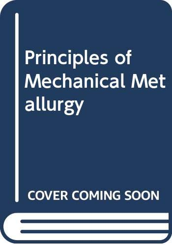 9780444006127: Principles of Mechanical Metallurgy