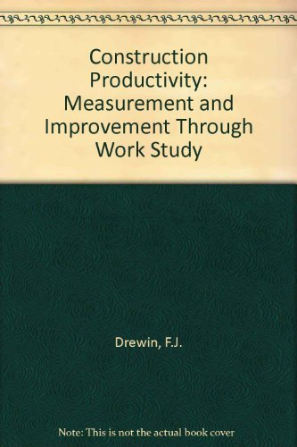 9780444006196: Construction Productivity: Measurement and Improvement Through Work Study