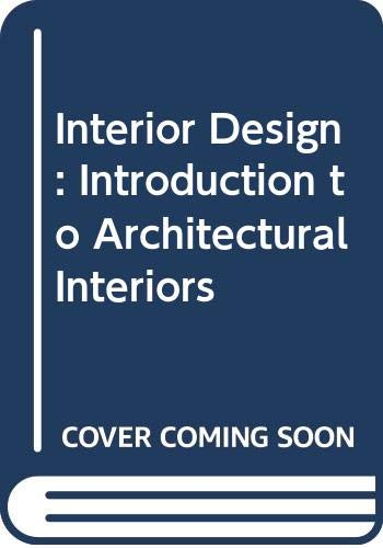 Interior Design : An Introduction to Architectural: John F. Pile;