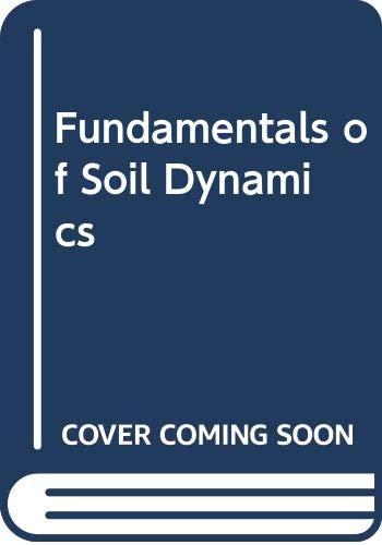 9780444007056: Fundamentals of Soil Dynamics
