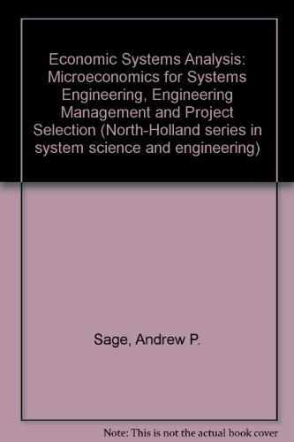 Economic Systems Analysis: Microeconomics for Systems Engineering, Engineering Management, and Pr...