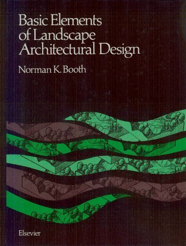 Basic Elements Of Landscape Architectural Design By Norman K. Booth Elsevier Science Ltd ...