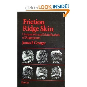 9780444007704: Friction Ridge Skin: Comparison and Identification of Fingerprints (Practical aspects of clinical & forensic investigations series)