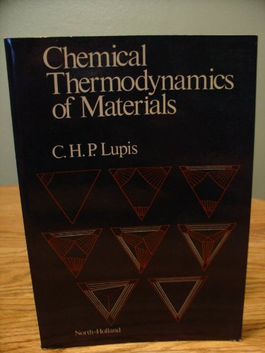 9780444007797: Chemical Thermodynamics of Materials
