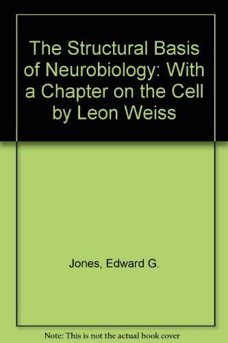 9780444007957: The Structural Basis of Neurobiology
