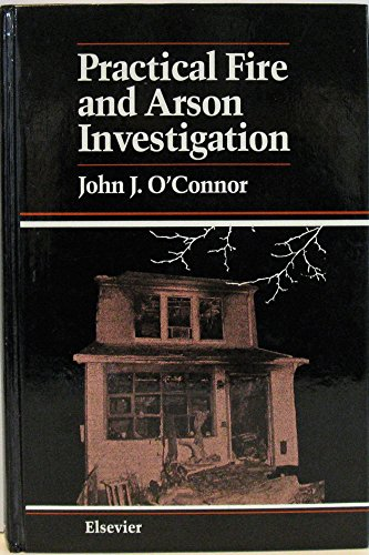 By John J. O'Connor - Practical Fire and Arson Investigation (Practical Aspects of Crim (1992-10-02) [Hardcover], John J. O'Connor