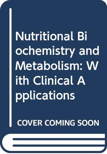 9780444009104: Nutritional Biochemistry and Metabolism: With Clinical Applications