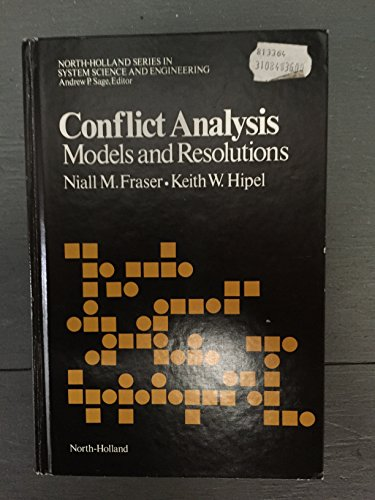 9780444009210: Conflict Analysis: Models and Resolutions (North-holland Series in System Science and Engineering)