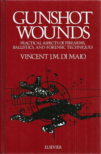 9780444009289: Gunshot Wounds: Practical Aspects of Firearms, Ballistics and Forensic Techniques (Practical aspects of clinical & forensic investigations series)