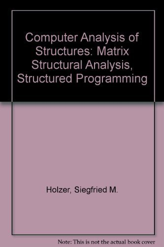 9780444009432: Computer Analysis of Structures: Matrix Structural Analysis, Structured Programming
