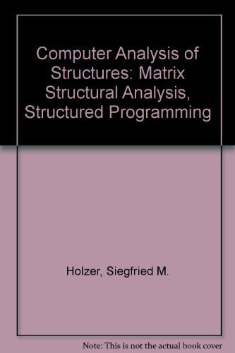 Computer Analysis of Structures: Matrix Structural Analysis