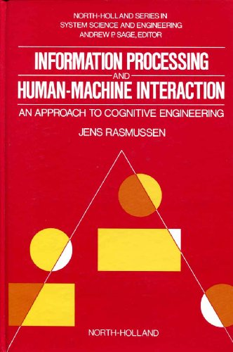 9780444009876: Information Processing and Human-Machine Interaction: An Approach to Cognitive Engineering (North-Holland Series in System Science and Engineering, 12)