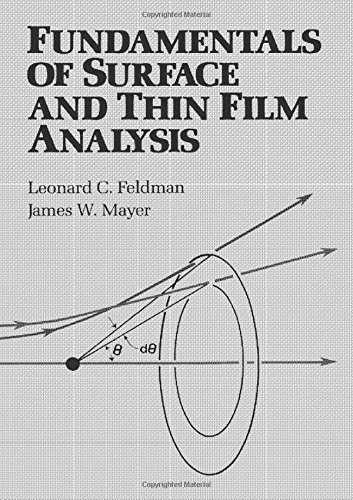 Fundamentals of Surface and Thin Film Analysis (0444009892) by Feldman