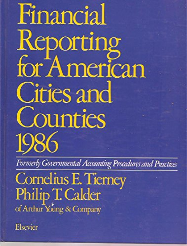 9780444009937: Financial Reporting for American Cities & Counties, 1986: An Annual Sourcebook for Governmental Auditors, Accountants & Financial Managers