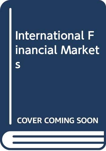 9780444010322: International Financial Markets