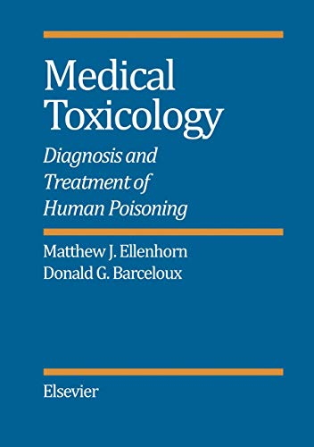 9780444011299: Medical Toxicology: Diagnosis and Treatment of Human Poisoning