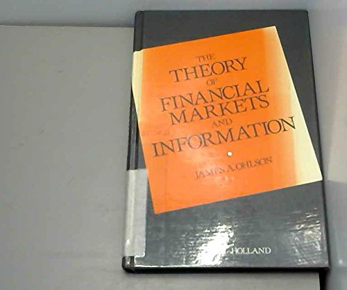 9780444011619: The Theory of Financial Markets and Information
