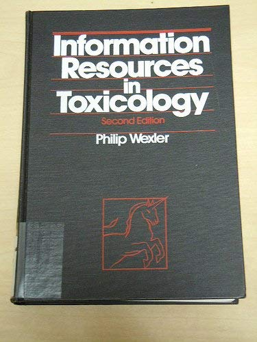 9780444012142: Information Resources in Toxicology