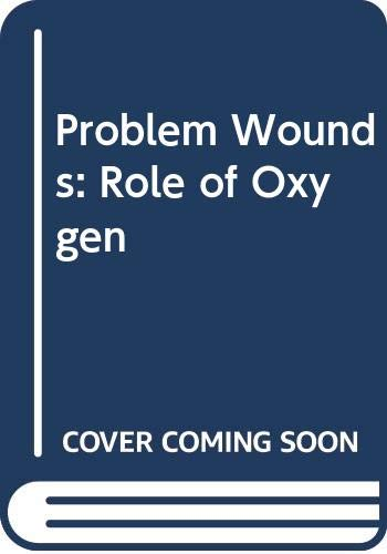 9780444012357: Problem Wounds: The Role of Oxygen