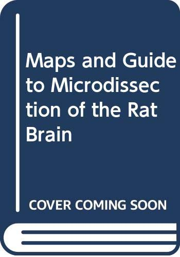 9780444012562: Maps and Guide to Microdissection of the Rat Brain