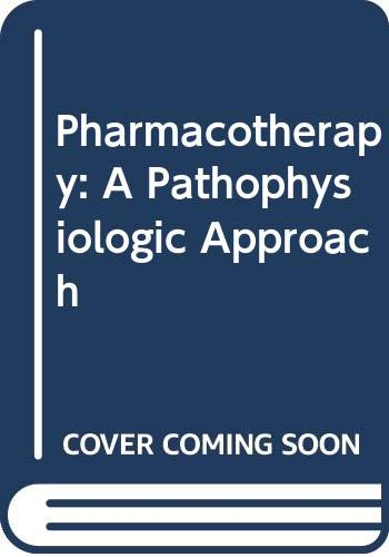 9780444013231: Pharmacotherapy: A Pathophysiologic Approach