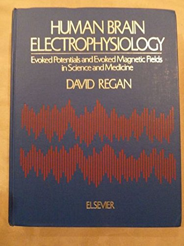 9780444013248: Human Brain Electrophysiology: Evoked Potentials and Evoked Magnetic Fields in Science and Medicine