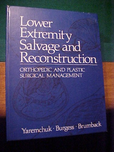 9780444013330: Lower extremity salvage and reconstruction: Orthopedic and plastic surgical management