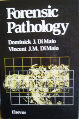 9780444015068: Forensic Pathology (Elsevier Series in Practical Aspects of Criminal and Forensic Investigations)