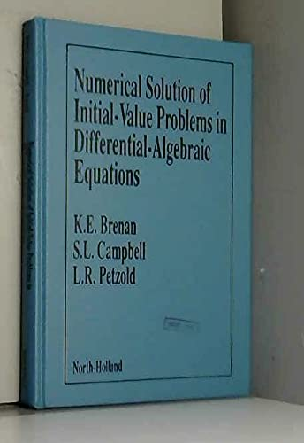Numerical Solution of Initial Value Problems in Differential Algebraic Equations: Brenan, K.E., etc...