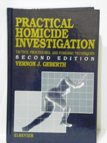 9780444015341: Practical Homicide Investigation: Tactics, Procedures and Forensic Techniques (Practical aspects of clinical & forensic investigations series)
