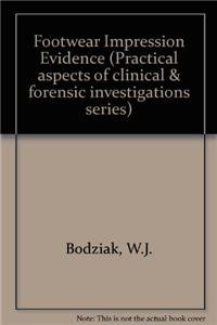 9780444015426: Footwear Impression Evidence (Practical aspects of clinical & forensic investigations series)