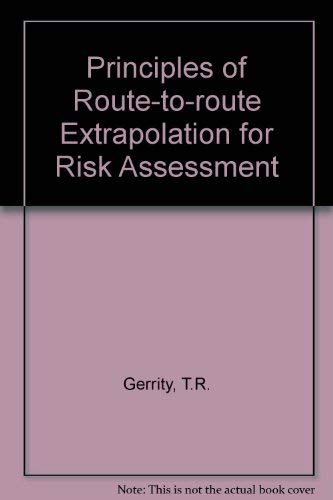 Principles of Route-to-route Extrapolation for Risk Assessment: Gerrity, T.R., Henry,