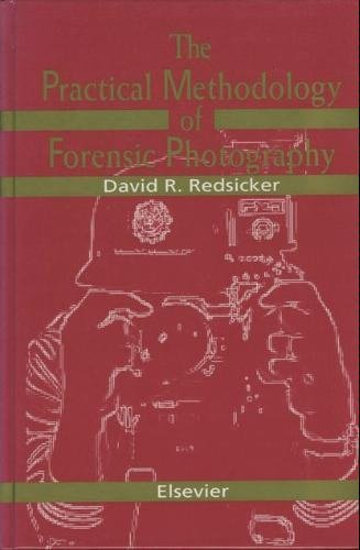 9780444015976: Practical Methodology of Forensic Photography (Practical Aspects of Criminal & Forensic Investigations)
