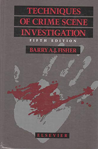 9780444016362: Techniques of Crime Scene Investigation (Elsevier Series in Forensic & Police Science)