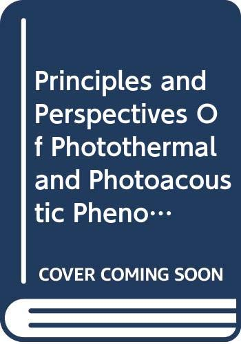 9780444016416: Principles and Perspectives Of Photothermal and Photoacoustic Phenomena: Vol.1 (Progress in Photothermal & Photoacoustic Science & Technology)