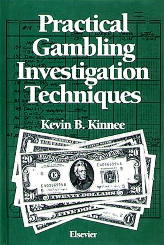9780444016492: Practical Gambling Investigation Techniques (Practical Aspects of Criminal and Forensic Investigations)