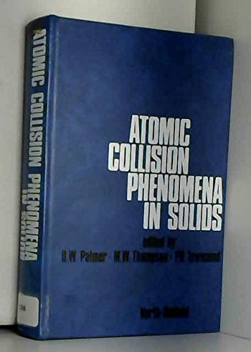 Atomic Collision Phenomena in Solids: Proceedings of an International Conference Held at the ...
