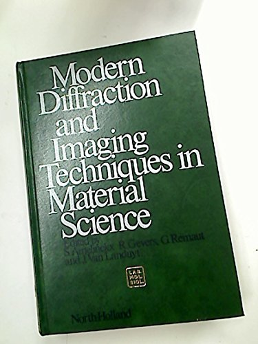 Modern Diffraction and Imaging Techniques in Material Science: Amelinckx, S., with R. Gevers, G. ...