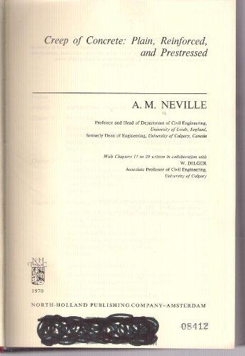 Creep of Concrete: Plain, Reinforced, and Prestressed: Adam M. Neville
