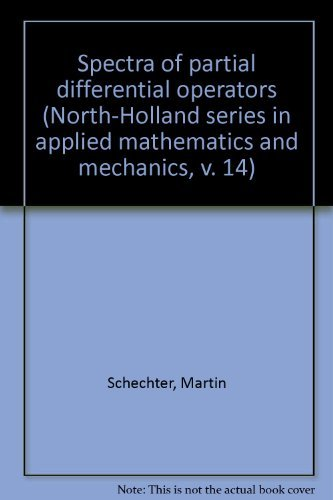 Spectra of partial differential operators (North-Holland series: Schechter, Martin