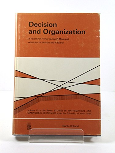 9780444101204: Decision and Organization: A Volume in Honor of Jacob Marschak (Studies in Mathematical and Managerial Economics)