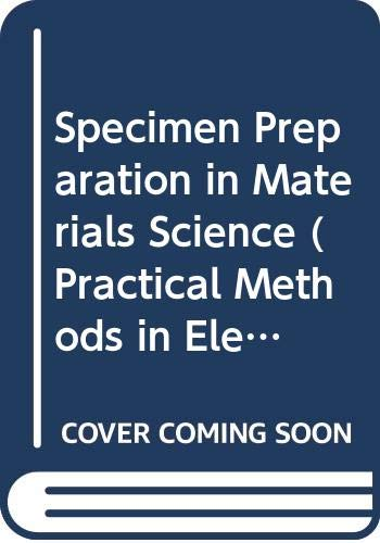 9780444104120: Specimen Preparation in Materials Science (Practical Methods in Electron Microscopy, Vol 1, No. 1)