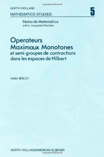 9780444104304: Operateurs maximaux monotones et semi-groupes de contractions dans les espaces de Hilbert (North-Holland mathematics studies 5) (French Edition)