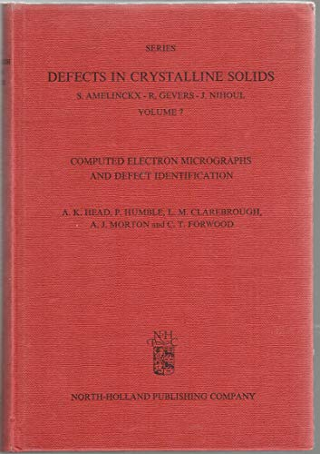 9780444104625: Computed electron micrographs and defect identification (Defects in crystalline solids, Volume 7)