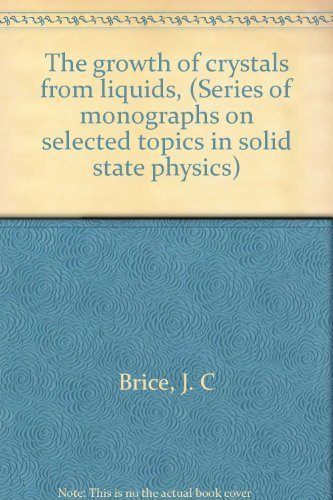 9780444104694: The growth of crystals from liquids, (Series of monographs on selected topics in solid state physics)