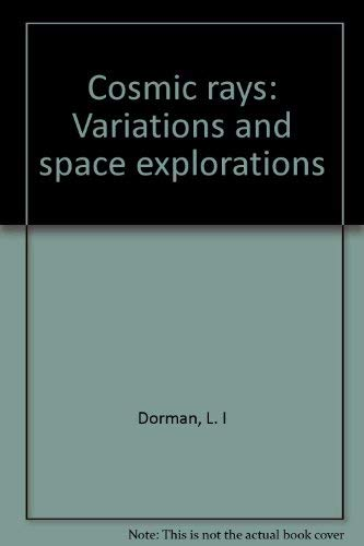 9780444104809: Cosmic rays: Variations and space explorations