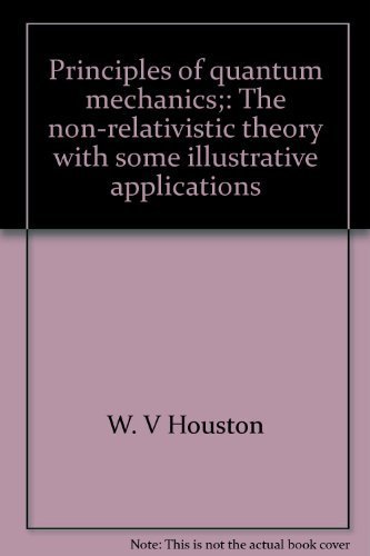 9780444104830: Principles of quantum mechanics;: The non-relativistic theory with some illustrative applications