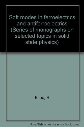 Soft modes in ferroelectrics and antiferroelectrics (Series: R Blinc